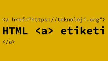 HTML a Etiketi Nedir? Öznitelikleri Nelerdir?