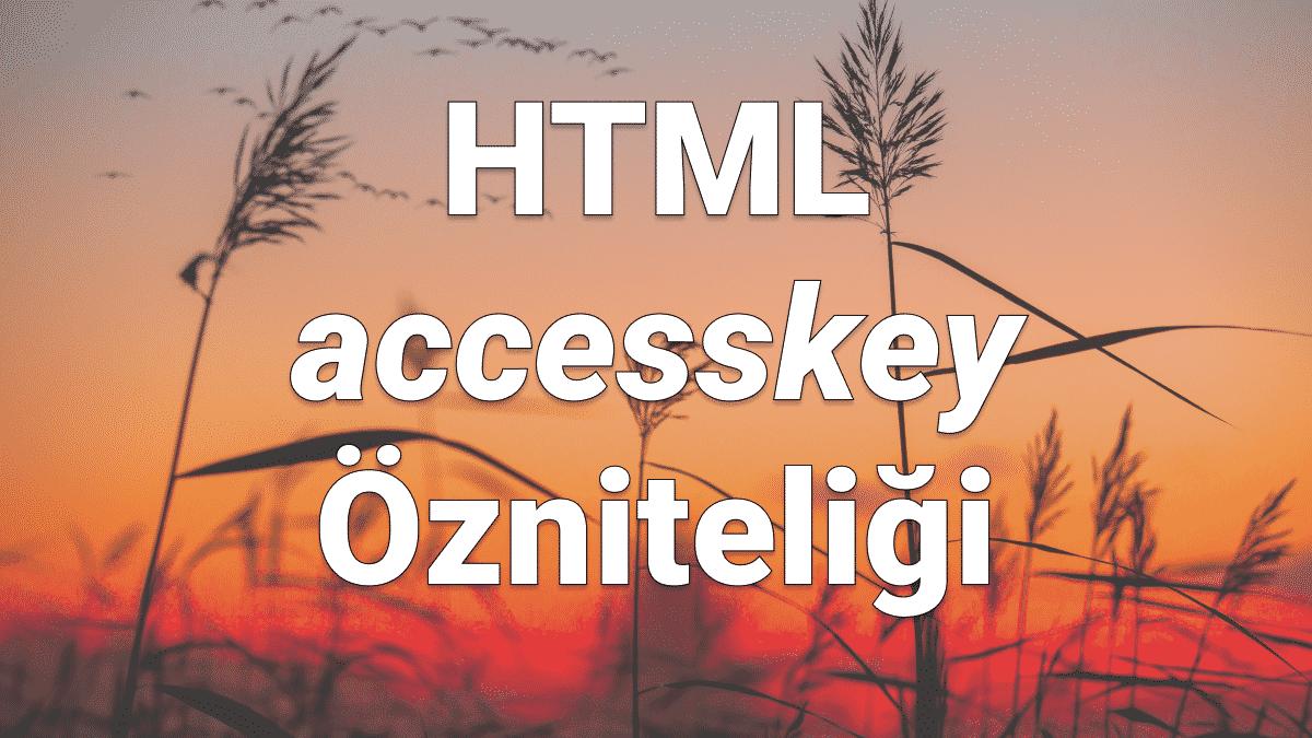 html accesskey özniteliği
