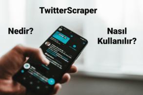 TwitterScraper Nedir? Nasıl Kullanılır? – Python Kütüphanesi