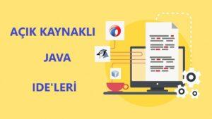 Açık Kaynaklı Java IDE Aracı