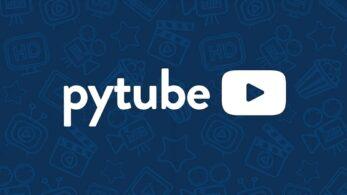Pytube ile Youtube Videosu İndirme –   Python Kütüphanesi