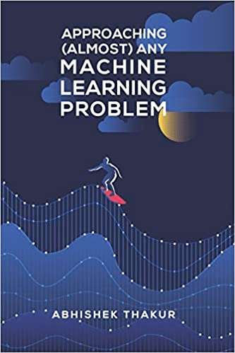 approaching-any-machine-learning-problem