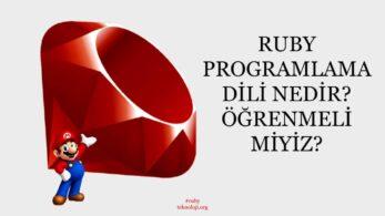 Ruby Nedir? Neden Ruby Öğrenmelisiniz?