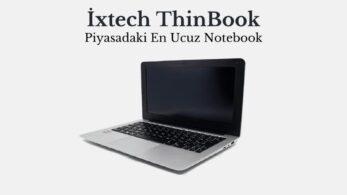 İxtech ThinBook Alınır mı? Piyasadaki En Ucuz Notebook