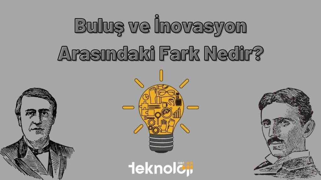 buluş ve inovasyon arasındaki fark nedir