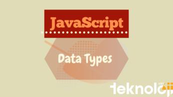JavaScript Veri Türleri Nelerdir? Veri Türü Örnekleri