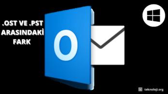 Microsoft Outlook PST ve OST Dosyaları Arasındaki Fark