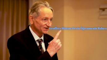 Geoffrey Hinton: Derin Öğrenmenin Babası