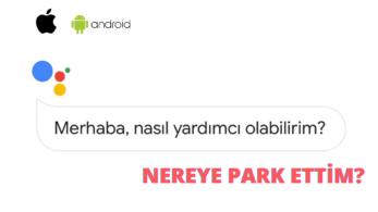 Google Park Asistanı ile Nereye Park Ettiğinizi Hatırlayın