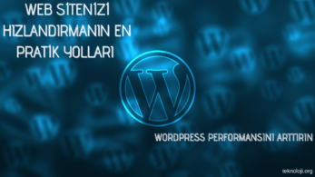 WordPress Site Hızlandırma Teknikleri – 2021