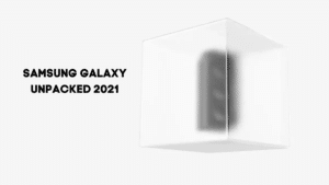 SAMSUNG GALAXY UNPACKED 2021