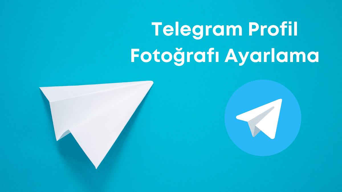 Telegram Profil Fotoğrafı Ayarlama