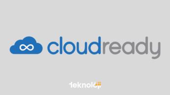 CloudReady ile Bilgisayar Hızlandırma Nasıl Yapılır?
