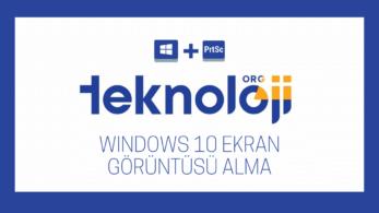 Windows 10 Ekran Görüntüsü Alma