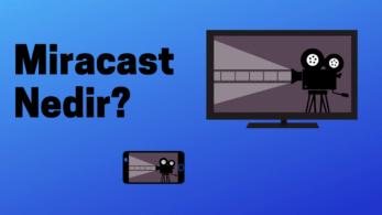 Miracast Nedir? Miracast Nasıl Kullanılır?