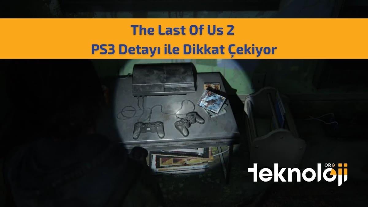 the last of us 2 ps3 detayi- teknolojiorg