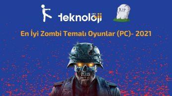 En İyi Zombi Oyunları (PC) – 2021