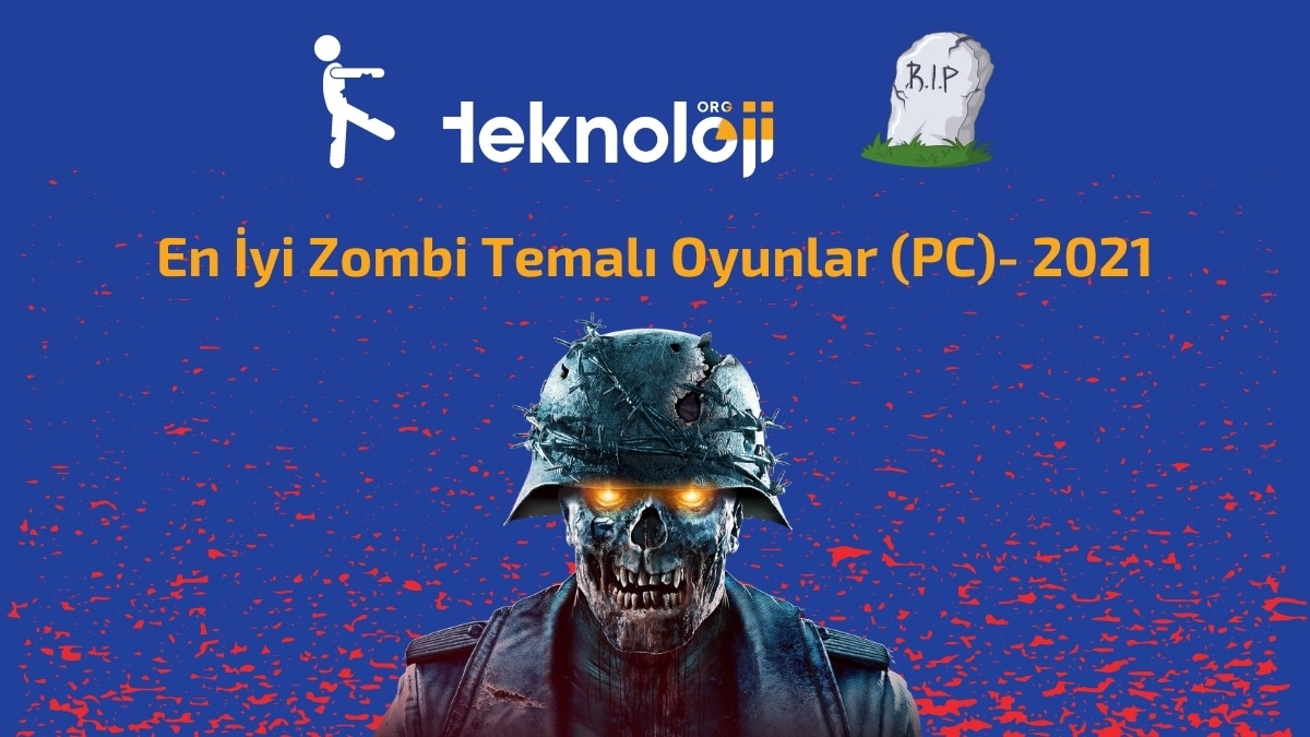 zombie temalı oyunlar- teknolojiorg