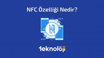 NFC Özelliği Nedir? NFC Ne İşe Yarar?