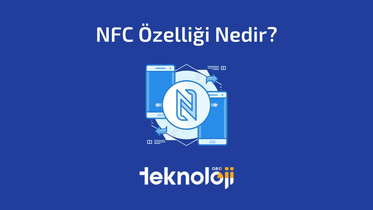 NFC Özelliği Nedir? NFC Rehberi - 2021