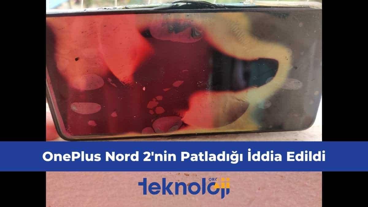 OPPO OnePlus Nord 2 patladı