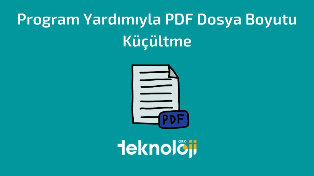 Program Yardımıyla PDF Dosya Boyutu Küçültme
