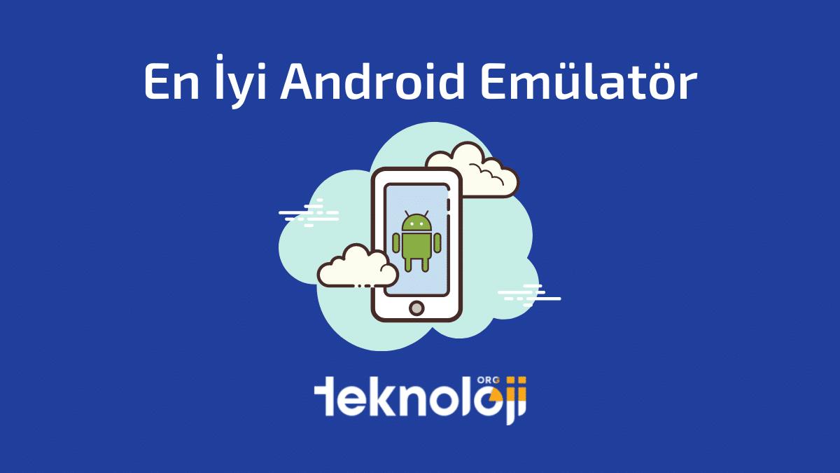 En İyi Android Emülator Önerileri