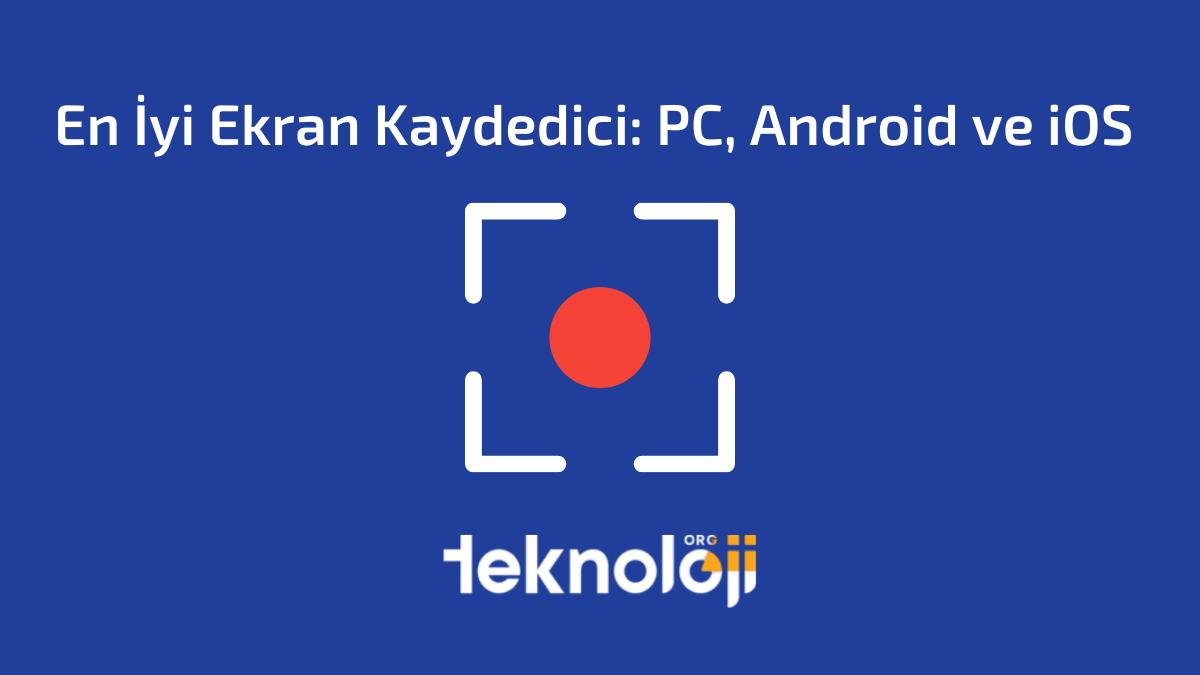 En İyi Ekran Kaydedici PC, Android ve iOS