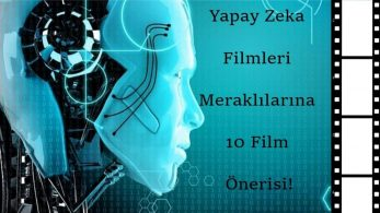 Meraklıları İçin En İyi Yapay Zeka Filmleri – 2021