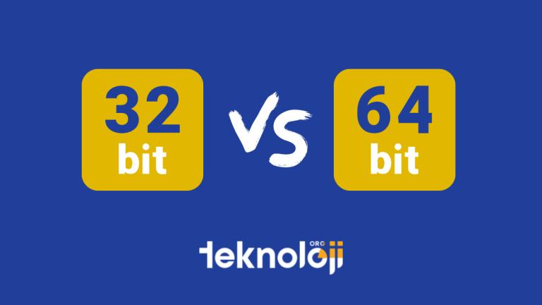 32 Bit 64 Bit Farkı Nedir