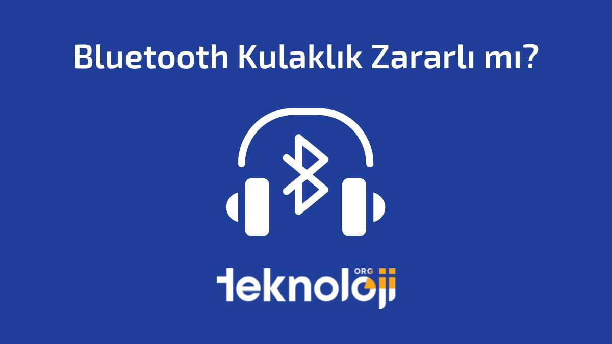 Bluetooth Kulaklık Zararlı mı