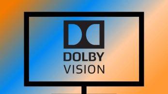 Dolby Vision Nedir? Ne İşe Yarar?